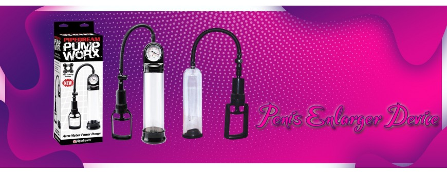 Penis Enlarger Device in Chennai Bangalore Hyderabad Assam Sikkim Delhi Mumbai Kolkata